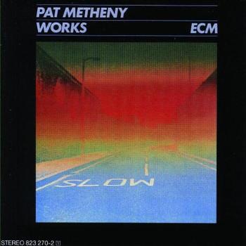 Pat Metheny - Works