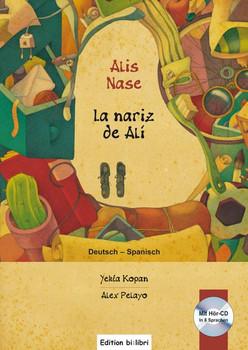 Alis Nase. Kinderbuch Deutsch-Spanisch mit Audio-CD in acht Sprachen - Alex Pelayo  [Gebundene Ausgabe]
