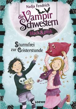 Die Vampirschwestern black & pink - Sturmfrei zur Geisterstunde - Nadja Fendrich  [Gebundene Ausgabe]