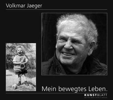 Mein bewegtes Leben - Volkmar Jaeger  [Gebundene Ausgabe]