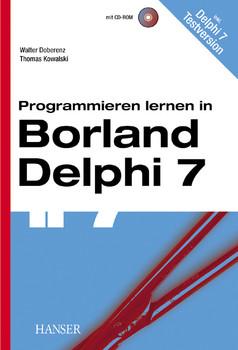 Programmieren lernen in Borland Delphi 7, m. CD-ROM - Walter Doberenz