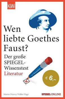 """Wen liebte Goethes """"Faust""""?. Der große SPIEGEL-Wissenstest Literatur - Volker Hage  [Taschenbuch]"""