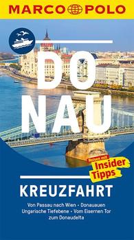 MARCO POLO Reiseführer Donau Kreuzfahrt. Von Passau nach Wien, Donauauen, Ungarische Tiefebene, Vom Eisernen Tor zum Dona [Taschenbuch]