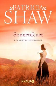 Sonnenfeuer. Ein Australien-Roman - Patricia Shaw  [Taschenbuch]