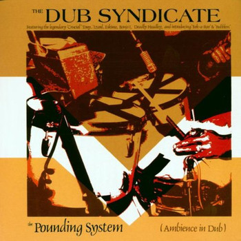 Dub Syndicate - Pounding System