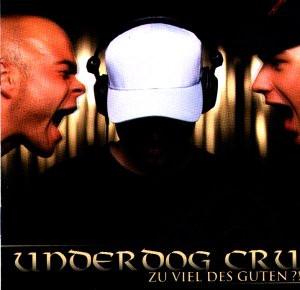 Underdog Cru - Zuviel des Guten