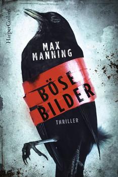 Böse Bilder - Max Manning  [Taschenbuch]