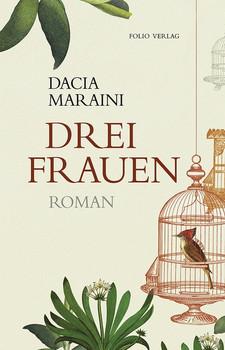 Drei Frauen - Dacia Maraini  [Gebundene Ausgabe]
