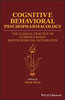 Cognitive Behavioral Psychopharmacology. The Clinical Practice of Evidence-Based Biopsychosocial Integration - Mark Muse  [Gebundene Ausgabe]