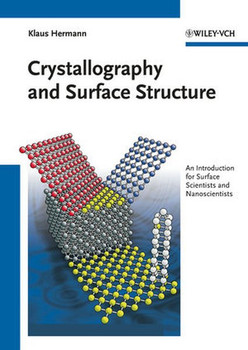 Crystallography and Surface Structure. An Introduction for Surface Scientists and Nanoscientists - Klaus Hermann  [Gebundene Ausgabe]