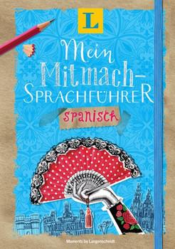 Langenscheidt Mein Mitmach-Sprachführer Spanisch - Sprache kreativ erleben. Moments by Langenscheidt [Gebundene Ausgabe]