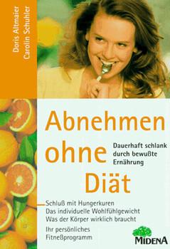 Abnehmen ohne Diät. Dauerhaft schlank durch bewusste Ernährung - Doris Altmaier