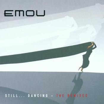 Emou - Still.. . Dancing