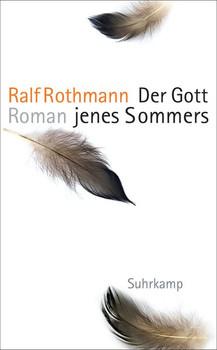 Der Gott jenes Sommers. Roman - Ralf Rothmann  [Taschenbuch]