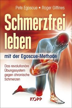 Schmerzfrei leben mit der Egoscue-Methode. Das revolutionäre Übungssystem gegen chronische Schmerzen - Pete Egoscue [Gebundene Ausgabe]