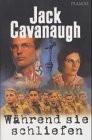 Lieder in der Nacht Bd 1: Während sie schliefen - Jack Cavanaugh