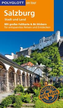 POLYGLOTT on tour Reiseführer Salzburg – Stadt und Land. Mit großer Faltkarte, 80 Stickern und individueller App - Renate Nöldeke [Taschenbuch]