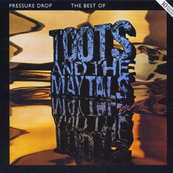 the Toots+Maytals - Pressure Drop: The Best of Toots & The Maytals