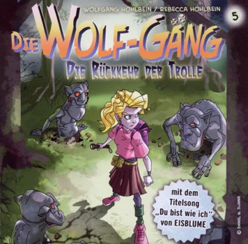 die Wolf-Gäng - Vol.5! die Rückkehr der Trolle