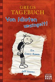 Gregs Tagebuch - Band 1: Von Idioten umzingelt! - Jeff Kinney [Taschenbuch]