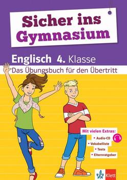 Klett Sicher ins Gymnasium Englisch 4. Klasse. Das Übungsbuch für den Übertritt, mit Audio-CD [Taschenbuch]