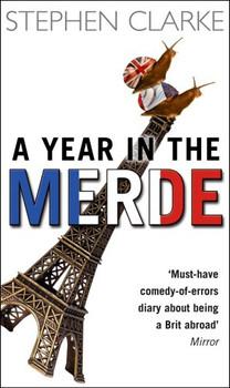 A Year in the Merde. - Stephen Clarke