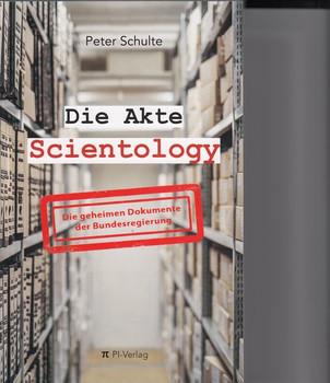 Akte Scientology. Die geheimen Dokumente der Bundesregierung - Peter Schulte  [Taschenbuch]