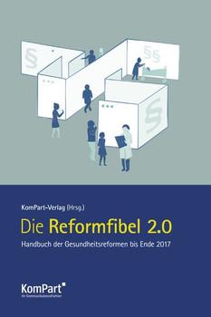Die Reformfibel 2.0. Gesundheitsgesetze von Blüm bis Gröhe [Taschenbuch]