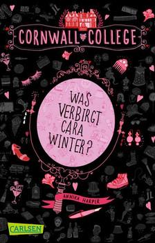 Cornwall College 1: Was verbirgt Cara Winter? - Annika Harper  [Taschenbuch]