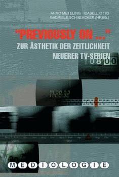 """""""Previously on..."""": Zur Ästhetik der Zeitlichkeit neuerer TV-Serien"""