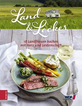 Land & lecker. 18 Landfrauen kochen mit Herz und Leidenschaft [Gebundene Ausgabe]