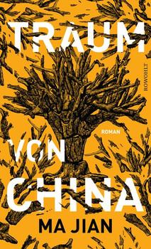 Traum von China - Ma Jian  [Gebundene Ausgabe]