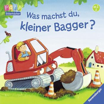 Was machst du, kleiner Bagger? - Penners, Bernd