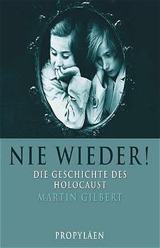 Nie wieder! Die Geschichte des Holocaust. - Martin Gilbert