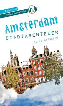 Amsterdam - Stadtabenteuer Reiseführer Michael Müller Verlag - Diana Stanescu  [Taschenbuch]