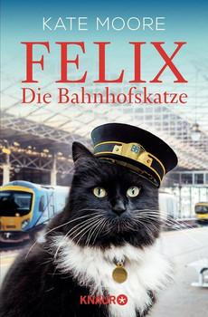 Felix - Die Bahnhofskatze - Kate Moore  [Taschenbuch]