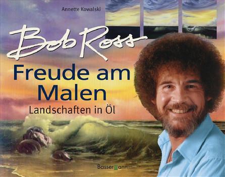 Freude am Malen: Landschaften in Öl: 33 Landschaften in Öl - Bob Ross