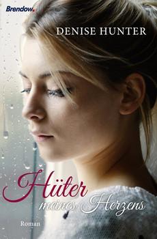 Hüter meines Herzens. Roman - Denise Hunter  [Taschenbuch]