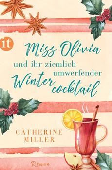 Miss Olivia und ihr ziemlich umwerfender Wintercocktail. Roman - Catherine Miller  [Taschenbuch]