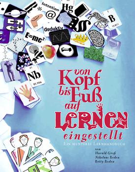 Von Kopf bis Fuss auf Lernen eingestellt: Ein munteres Lernhandbuch - Harald Groß