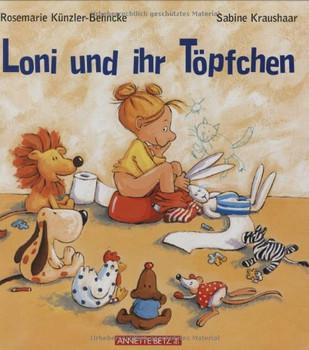 Loni und ihr Töpfchen - Rosemarie Künzler-Behncke