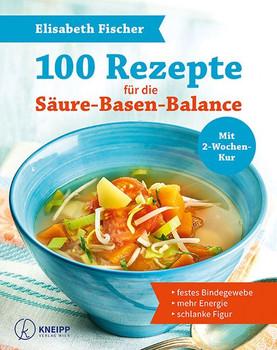 100 Rezepte für die Säure-Basen-Balance. Die 2 Wochen Kur für: festes Bindegewebe mehr Energie die schlanke Figur - Elisabeth Fischer  [Taschenbuch]
