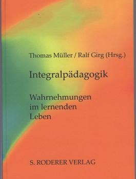 Integralpädagogik. Wahrnehmungen im lernenden Leben [Gebundene Ausgabe]