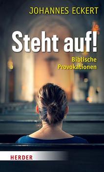 Steht auf!. Frauen im Markus-Evangelium als Provokation für heute - Johannes Eckert  [Gebundene Ausgabe]