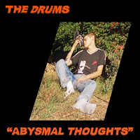 Drums,The - Abysmal Thoughts