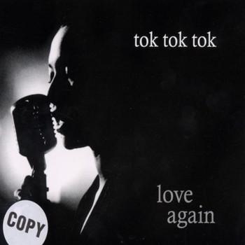 tok tok tok - Love Again