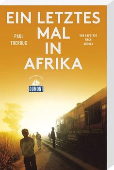 Ein letztes Mal in Afrika (DuMont Reiseabenteuer) - Paul Theroux  [Taschenbuch]