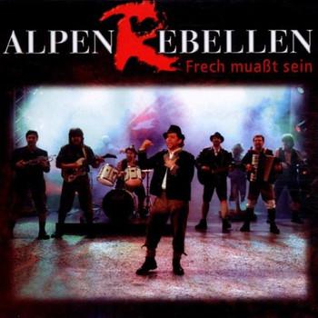 Alpenrebellen - Frech Muasst Sein