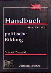 Handbuch politische Bildung. Praxis und Wissenschaft