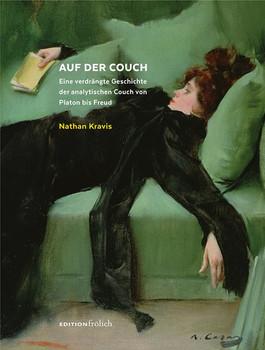 Auf der Couch. Eine verdrängte Geschichte der analytischen Couch von Platon bis Freud - Nathan Kravis  [Gebundene Ausgabe]